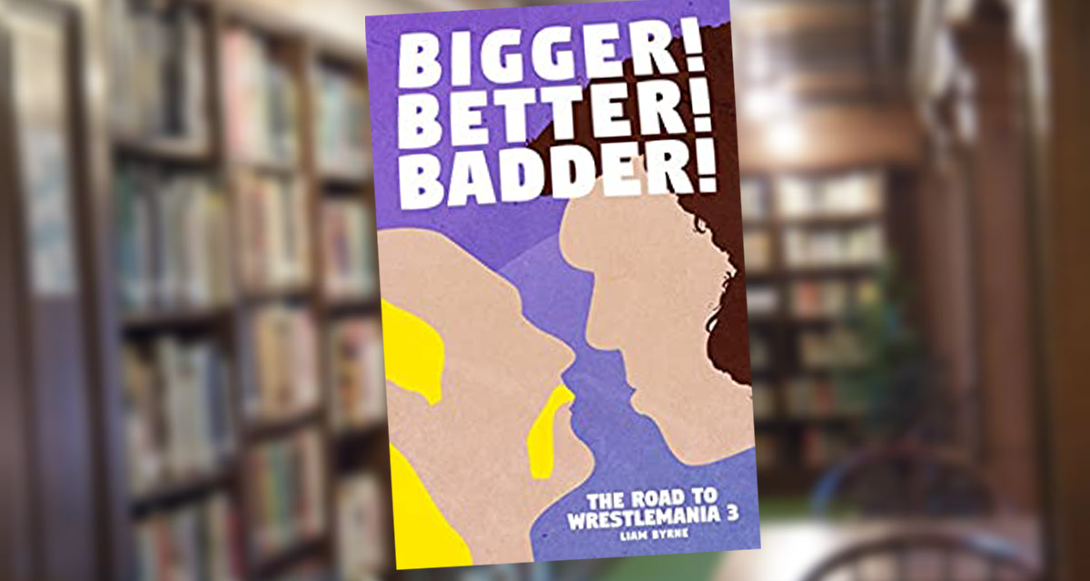 A 'Bigger, Better and Badder' look into one of the greatest WrestleManias ever