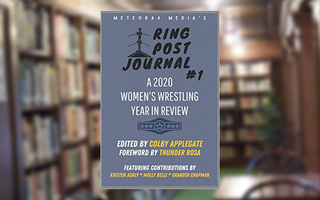 Ring Post inaugural issue documents highs, lows and firsts of women's wrestling in 2020