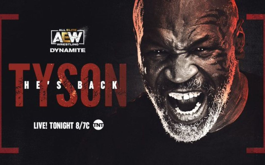 AEW Dynamite:  Moxley, Mayhem, and Mike Tyson….oh, my!