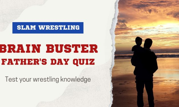 Slam Wrestling's Father's Day Quiz
